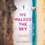 We Walked the Sky, Lisa Fiedler