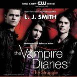 The Vampire Diaries: The Struggle, L. J. Smith
