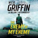 The Enemy of My Enemy, W.E.B. Griffin