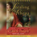 Stealing Athena, Karen Essex