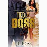 Tied to a Boss 3, J. L. Rose