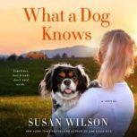What a Dog Knows A Novel, Susan Wilson