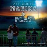 Making a Play, Abbi Glines