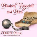 Divorced, Desperate and Dead, Christie Craig