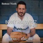 Bobby Hernandez, Second Base, Jean C. Joachim