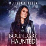 Boundary Haunted, Melissa F. Olson