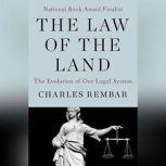 The Law of the Land The Evolution of Our Legal System, Charles Rembar
