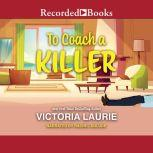 To Coach a Killer, Victoria Laurie