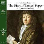 Selections from The Diary of Samuel Pepys, Samuel Pepys