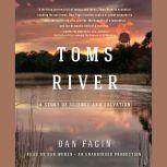 Toms River A Story of Science and Salvation, Dan Fagin