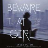 Beware That Girl, Teresa Toten