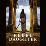 Rebel Daughter, Lori Banov Kaufmann