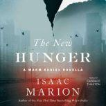 The New Hunger A Warm Bodies Novella, Isaac Marion