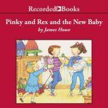 Pinky and Rex and the New Baby, James Howe