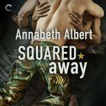 Squared Away (Out of Uniform), Annabeth Albert