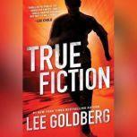 True Fiction, Lee Goldberg
