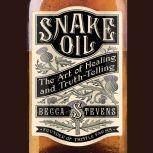 Snake Oil The Art of Healing and Truth-Telling, Becca Stevens