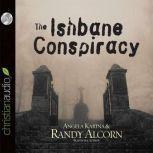 The Ishbane Conspiracy, Randy Alcorn