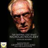 The Original Lost Draft Nicholas Nickleby, Charles Dickens