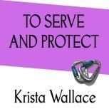 To Serve and Protect an Audioshort, Krista Wallace