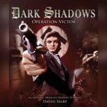 Dark Shadows - Operation Victor, Jonathan Morris
