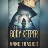 The Body Keeper, Anne Frasier