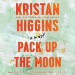 Pack Up the Moon, Kristan Higgins