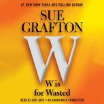 W is For Wasted Kinsey Millhone Mystery, Sue Grafton