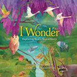 I Wonder: Exploring God's Grand Story, Glenys Nellist