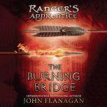 The Burning Bridge Book Two, John Flanagan