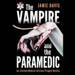The Vampire and the Paramedic An Extreme Medical Services Prequel, Jamie Davis