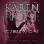 You Belong to Me, Karen Rose