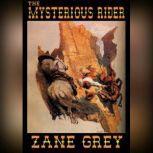 The Mysterious Rider, Zane Grey