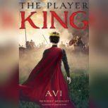 The Player King, Avi