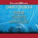 Some Choose Darkness, Charlie Donlea