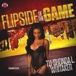Flip Side of the Game, Tu-Shonda L. Whitaker