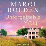 UNFORGETTABLE YOU, Marci Bolden