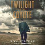 Twilight of the Coyote, Ron Schwab