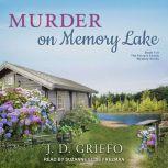 Murder on Memory Lake, J. D. Griffo