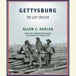 Gettysburg The Last Invasion, Allen C. Guelzo