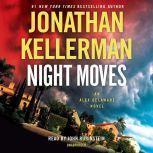 Night Moves An Alex Delaware Novel, Jonathan Kellerman
