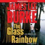 The Glass Rainbow A Dave Robicheaux Novel, James Lee Burke