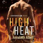 High Heat, Annabeth Albert