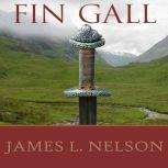 Fin Gall A Novel of Viking Age Ireland, James L. Nelson