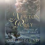 Newton and Polly A Novel of Amazing Grace, Jody Hedlund