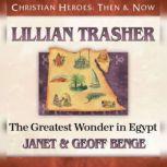 Lillian Trasher The Greatest Wonder in Egypt, Janet Benge