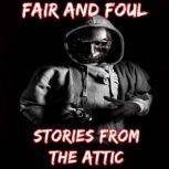 Fair and Foul: A Short Horror Story, Stories From The Attic