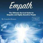 Empath The Ultimate Survival Guide for Empaths and Highly Sensitive People, Camelia Hensen