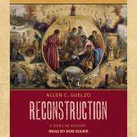 Reconstruction A Concise History, Allen C. Guelzo
