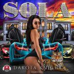 Sola, Dakota Knight
